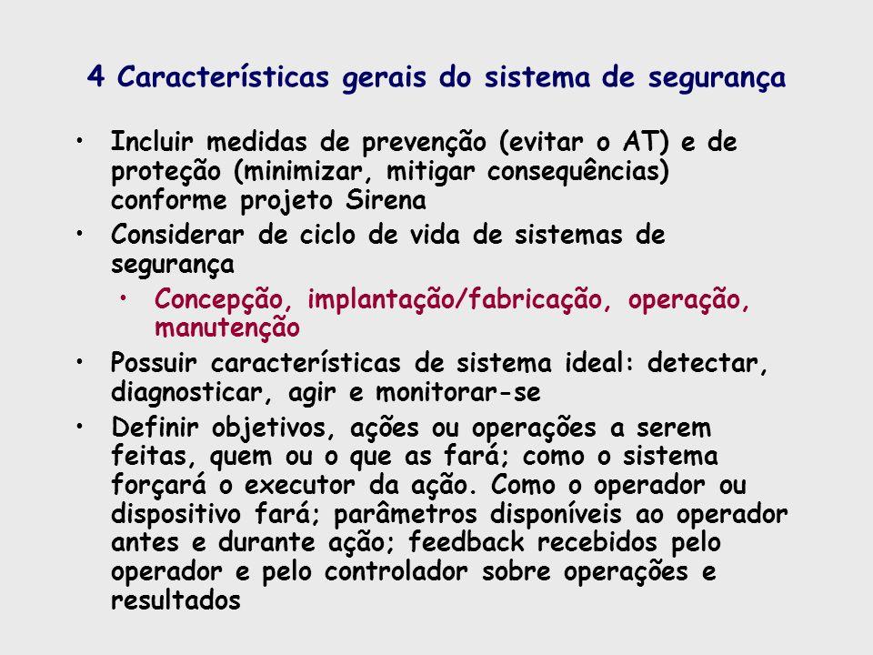 4 Características gerais do sistema de segurança