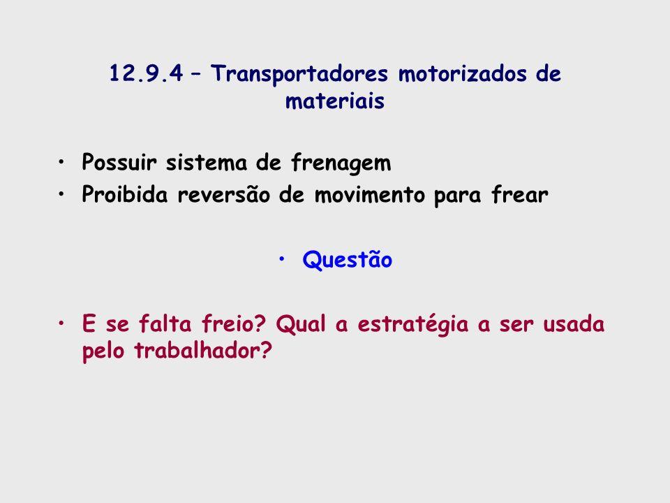 12.9.4 – Transportadores motorizados de materiais