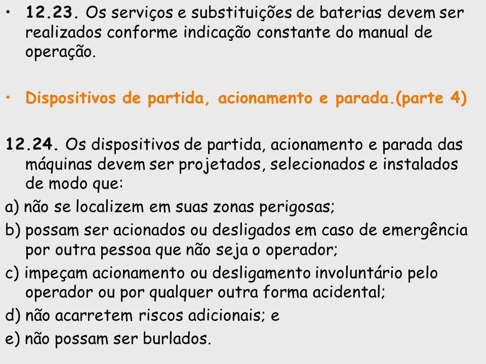 12.23. Os serviços e substituições de baterias devem ser realizados conforme indicação constante do manual de operação.