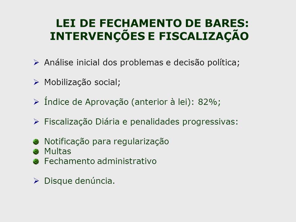 LEI DE FECHAMENTO DE BARES: INTERVENÇÕES E FISCALIZAÇÃO