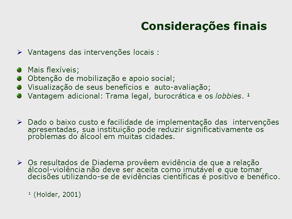 Considerações finais Vantagens das intervenções locais :