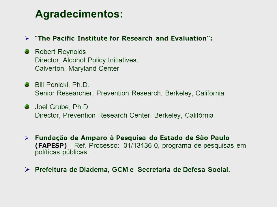 Agradecimentos: Robert Reynolds Director, Alcohol Policy Initiatives.