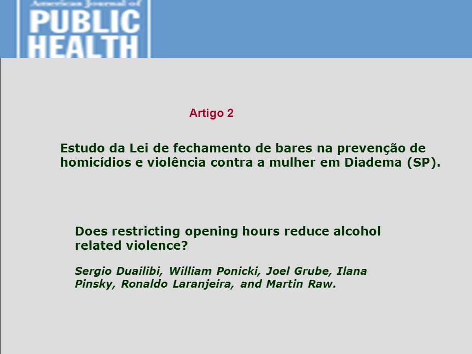 Does restricting opening hours reduce alcohol related violence