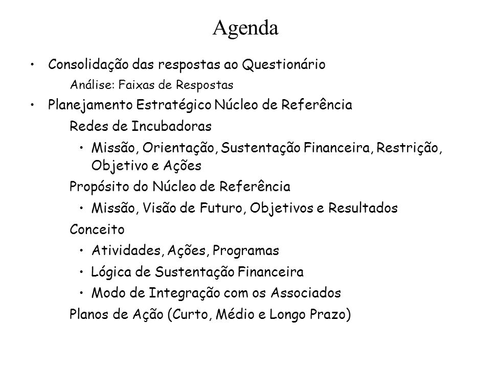 Agenda Consolidação das respostas ao Questionário