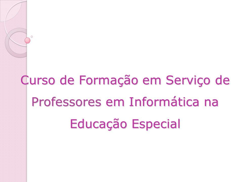 Curso de Formação em Serviço de Professores em Informática na Educação Especial