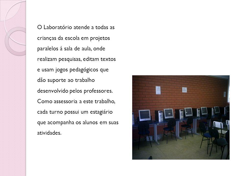 O Laboratório atende a todas as crianças da escola em projetos paralelos à sala de aula, onde realizam pesquisas, editam textos e usam jogos pedagógicos que dão suporte ao trabalho desenvolvido pelos professores.
