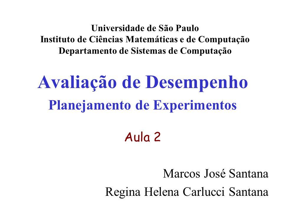 Avaliação de Desempenho Planejamento de Experimentos