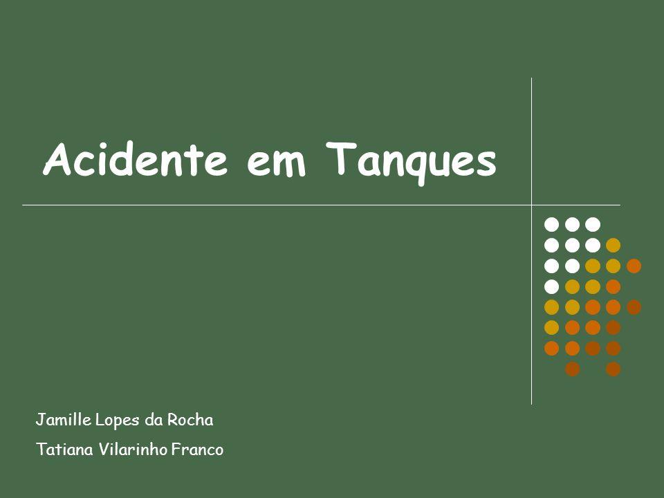 Acidente em Tanques Jamille Lopes da Rocha Tatiana Vilarinho Franco
