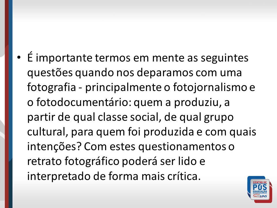 É importante termos em mente as seguintes questões quando nos deparamos com uma fotografia - principalmente o fotojornalismo e o fotodocumentário: quem a produziu, a partir de qual classe social, de qual grupo cultural, para quem foi produzida e com quais intenções.