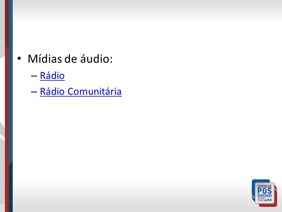 Mídias de áudio: Rádio Rádio Comunitária