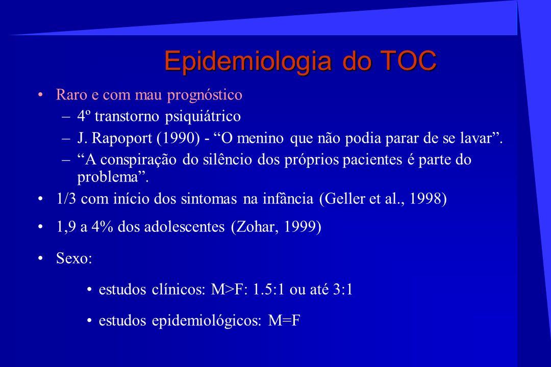 Epidemiologia do TOC Raro e com mau prognóstico