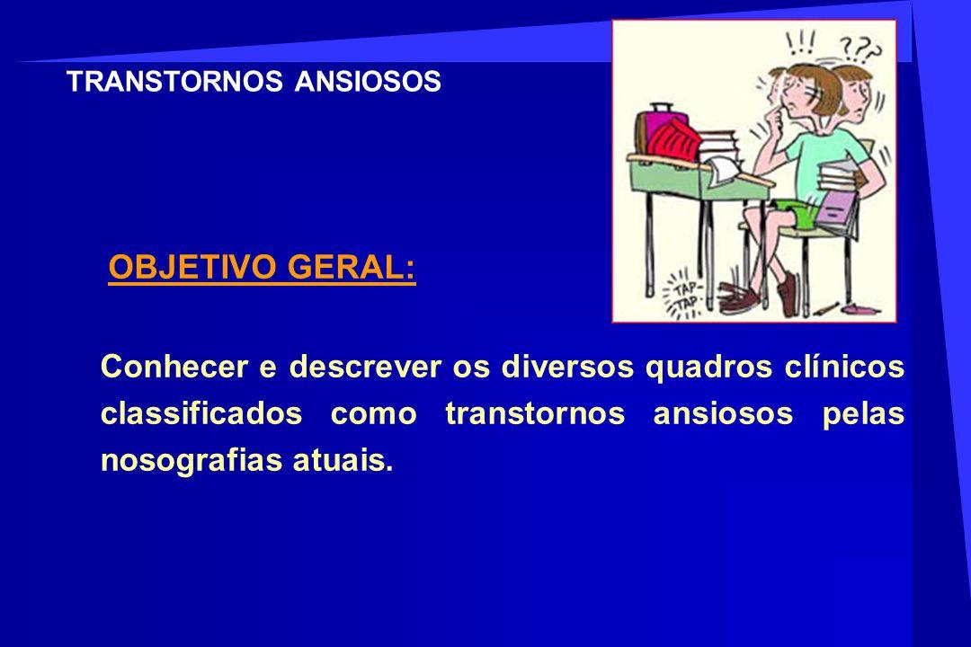TRANSTORNOS ANSIOSOS OBJETIVO GERAL: