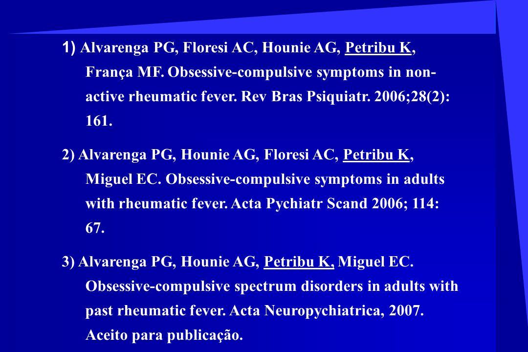 1) Alvarenga PG, Floresi AC, Hounie AG, Petribu K, França MF