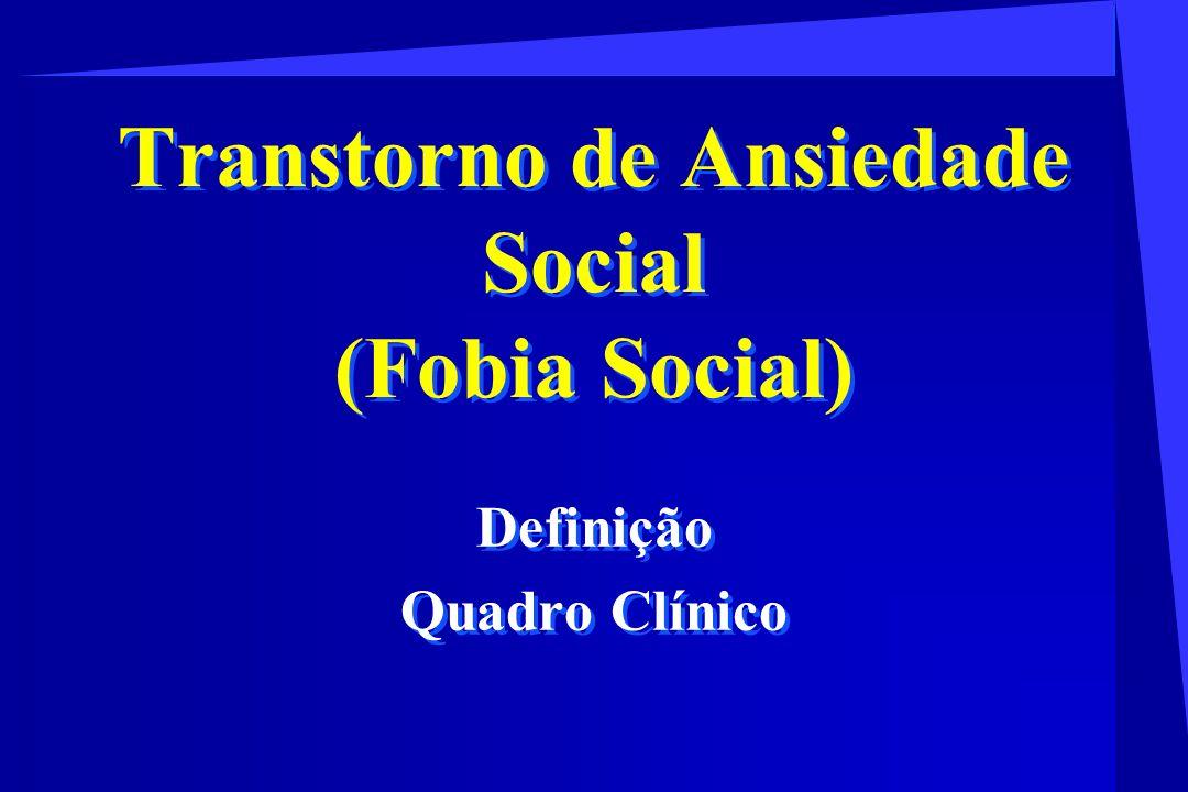 Transtorno de Ansiedade Social (Fobia Social)