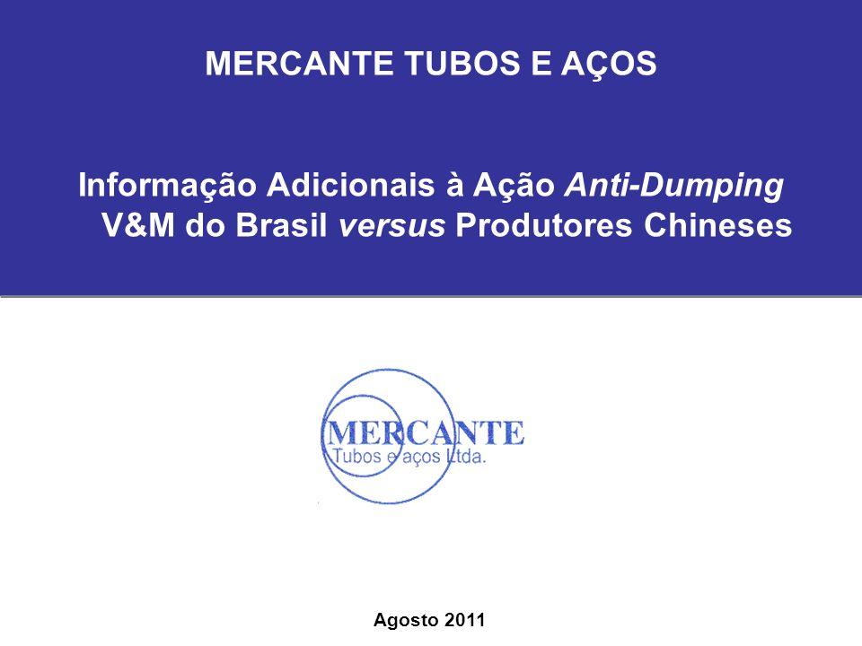 MERCANTE TUBOS E AÇOS Informação Adicionais à Ação Anti-Dumping V&M do Brasil versus Produtores Chineses.