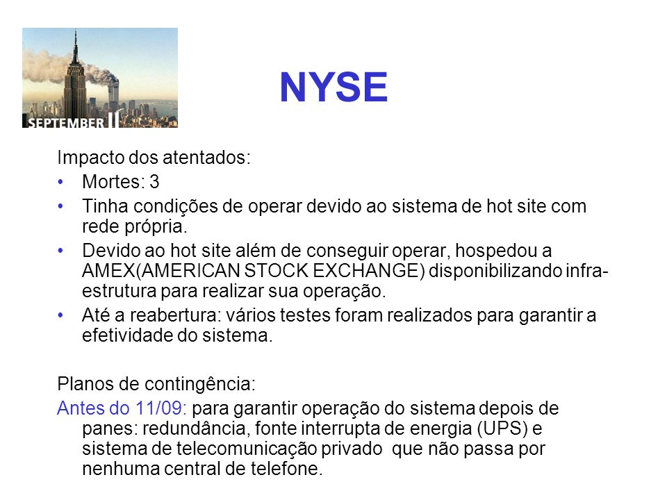 NYSE Impacto dos atentados: Mortes: 3