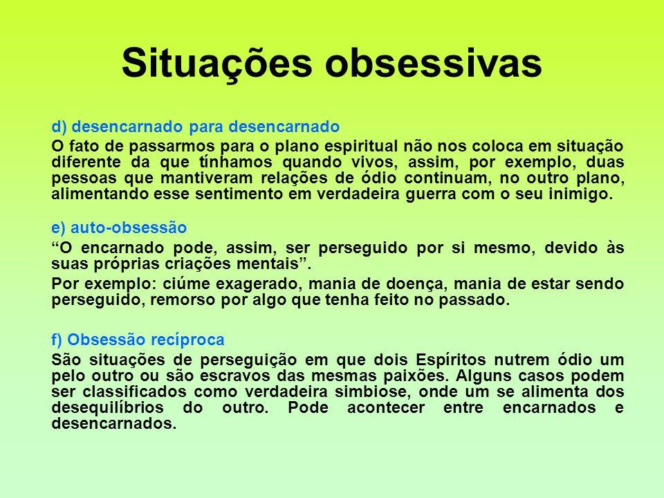 Situações obsessivas d) desencarnado para desencarnado
