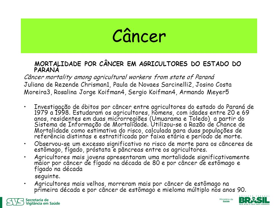 Câncer MORTALIDADE POR CÂNCER EM AGRICULTORES DO ESTADO DO PARANÁ