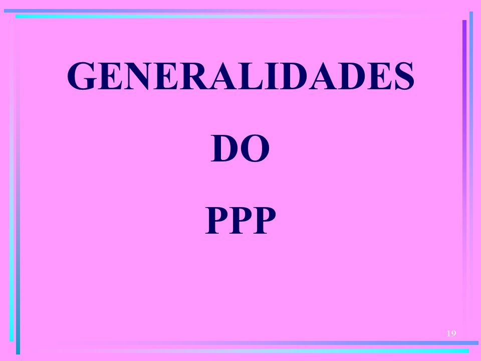 GENERALIDADES DO PPP