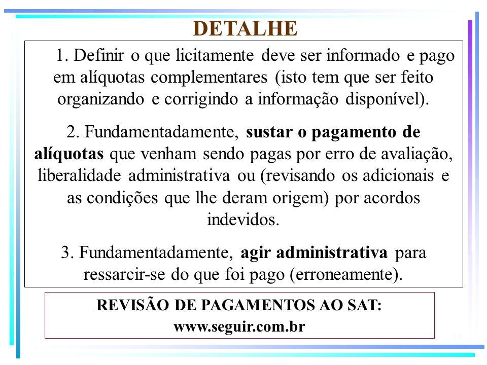 REVISÃO DE PAGAMENTOS AO SAT: