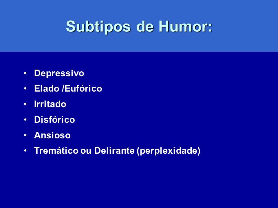 Subtipos de Humor: Depressivo Elado /Eufórico Irritado Disfórico