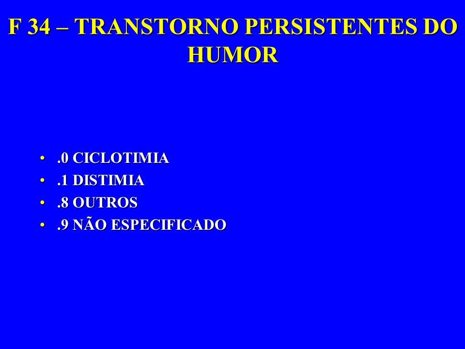 F 34 – TRANSTORNO PERSISTENTES DO HUMOR