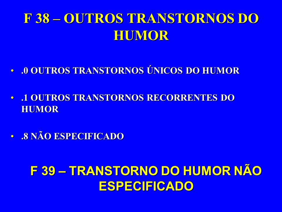 F 38 – OUTROS TRANSTORNOS DO HUMOR