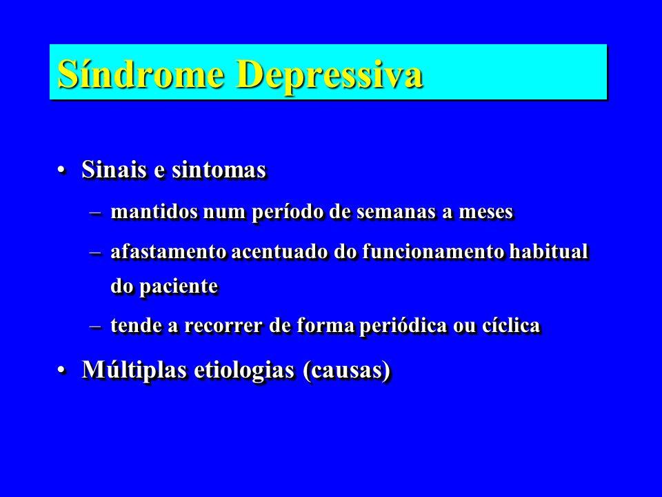 Síndrome Depressiva Sinais e sintomas Múltiplas etiologias (causas)