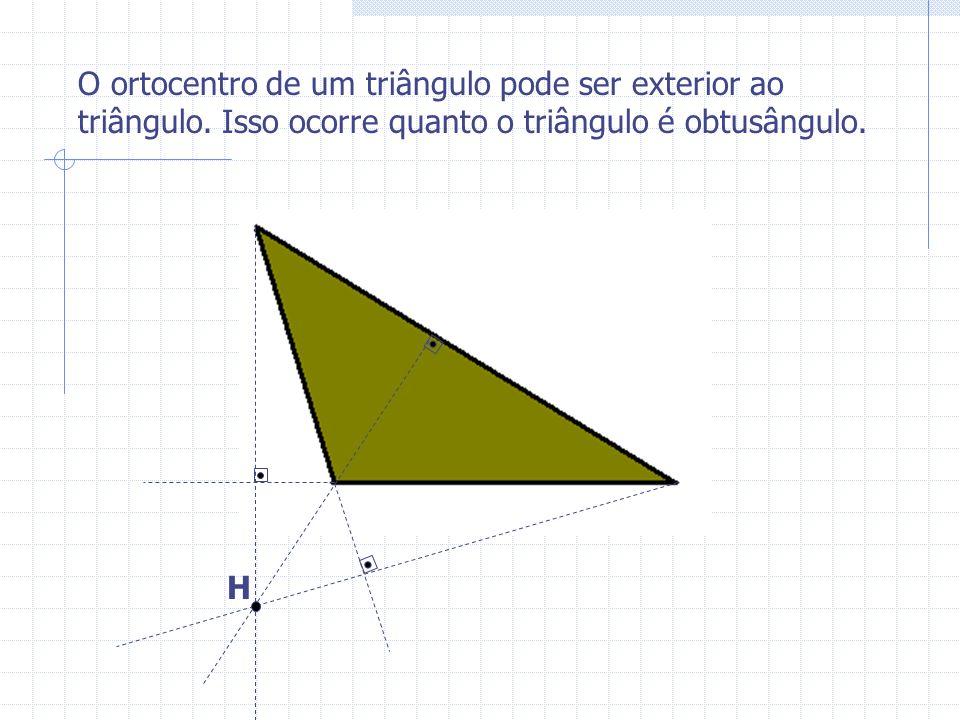 O ortocentro de um triângulo pode ser exterior ao triângulo