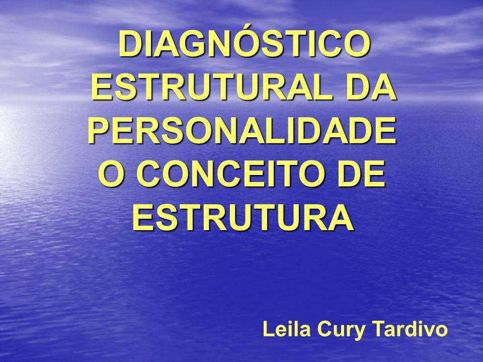 DIAGNÓSTICO ESTRUTURAL DA PERSONALIDADE O CONCEITO DE ESTRUTURA