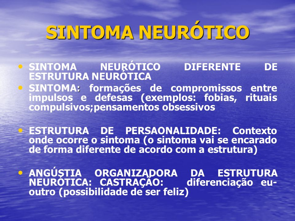 SINTOMA NEURÓTICO SINTOMA NEURÓTICO DIFERENTE DE ESTRUTURA NEURÓTICA