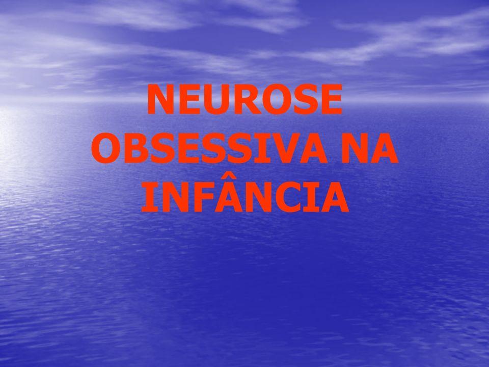 NEUROSE OBSESSIVA NA INFÂNCIA