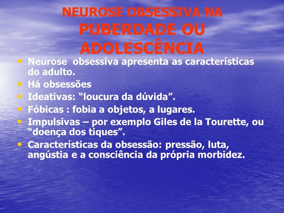 NEUROSE OBSESSIVA NA PUBERDADE OU ADOLESCÊNCIA