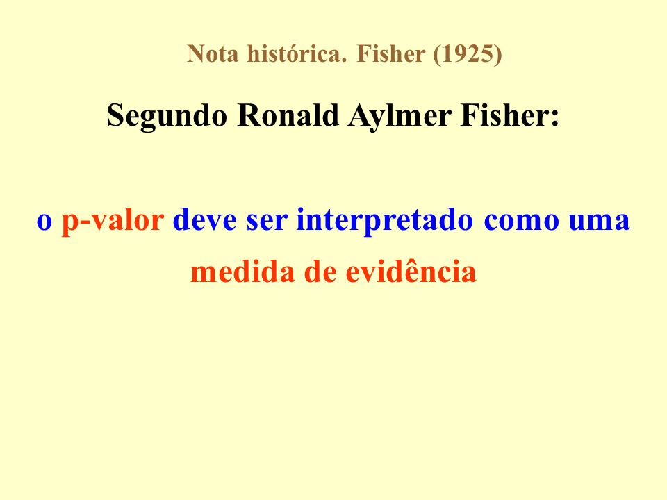 Segundo Ronald Aylmer Fisher: