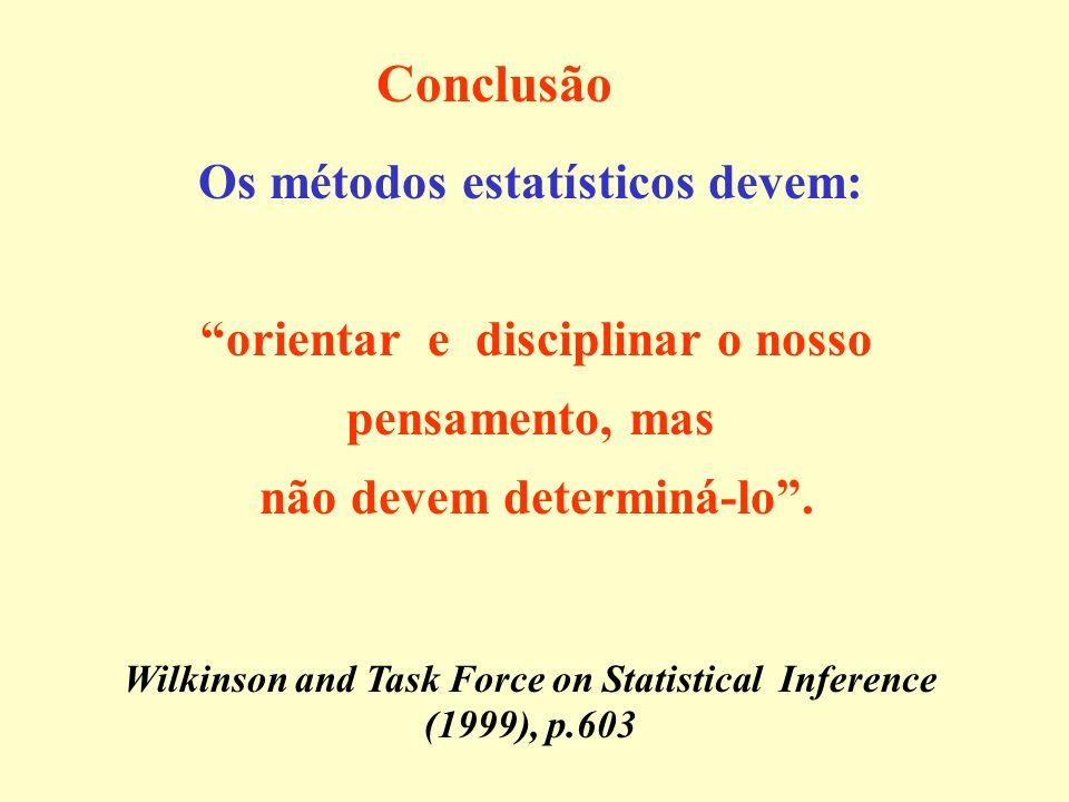 Conclusão Os métodos estatísticos devem: