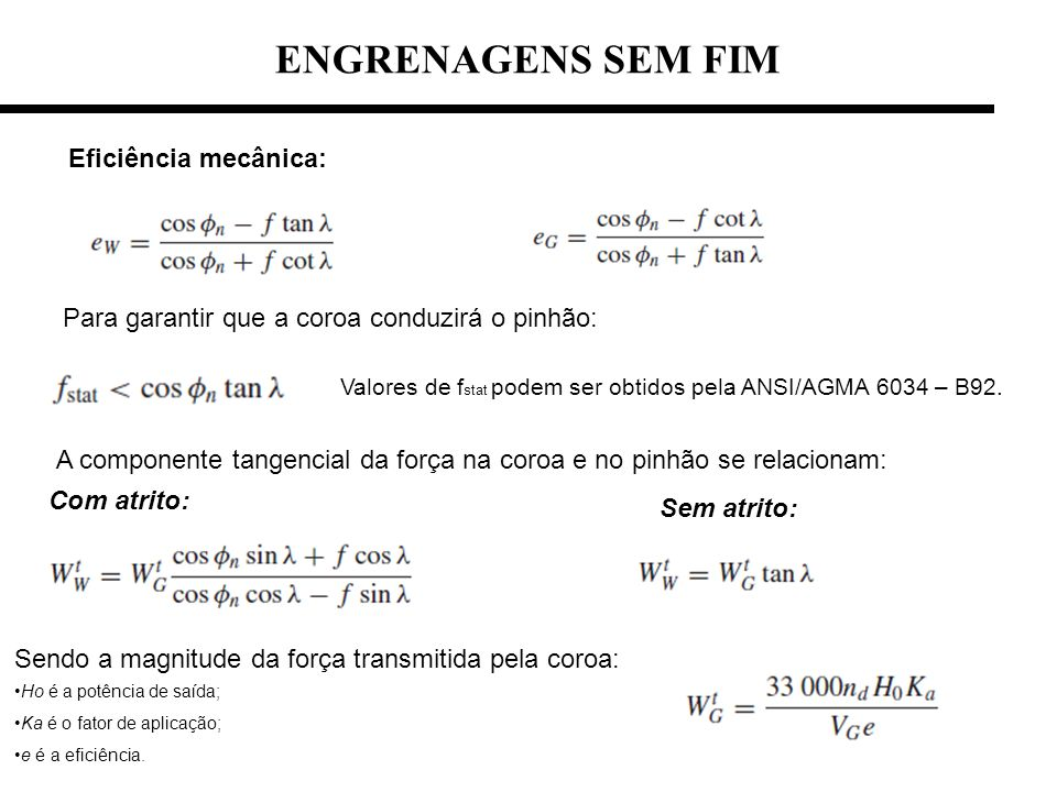 ENGRENAGENS SEM FIM Eficiência mecânica:
