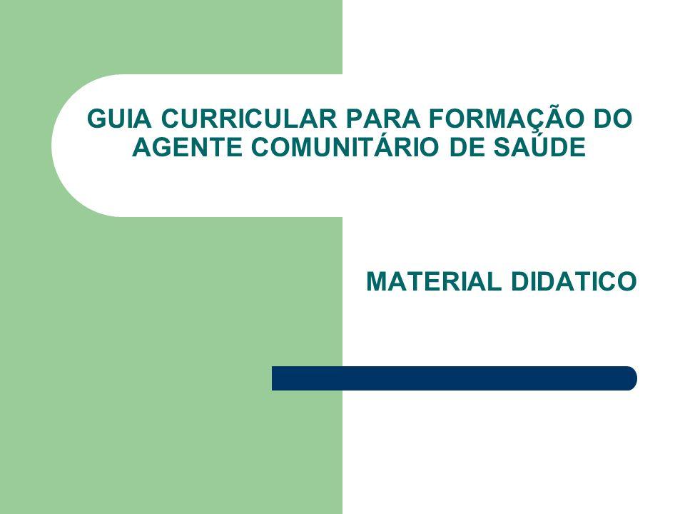 GUIA CURRICULAR PARA FORMAÇÃO DO AGENTE COMUNITÁRIO DE SAÚDE