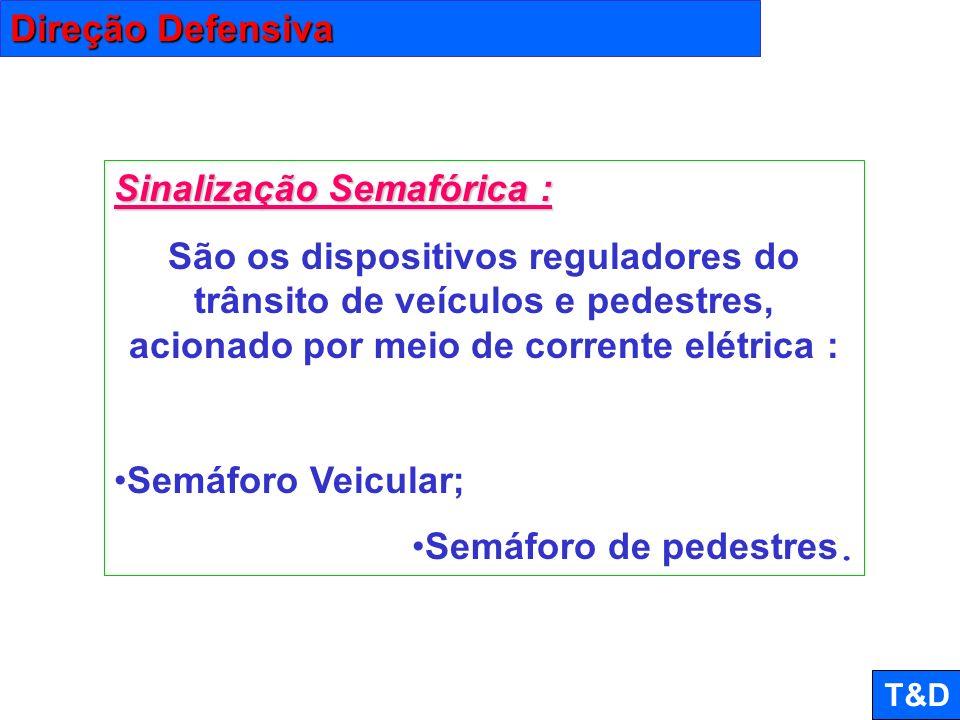 Sinalização Semafórica :
