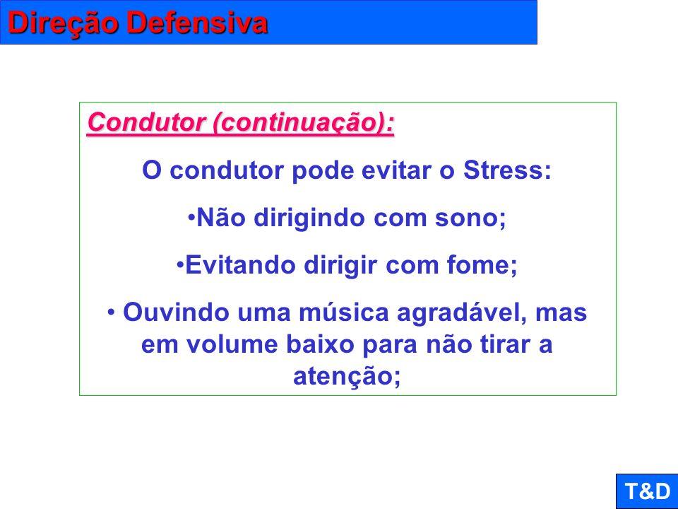 Direção Defensiva Condutor (continuação):