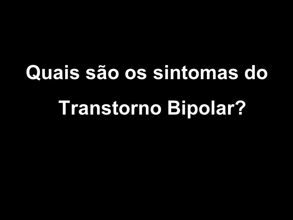 Quais são os sintomas do Transtorno Bipolar