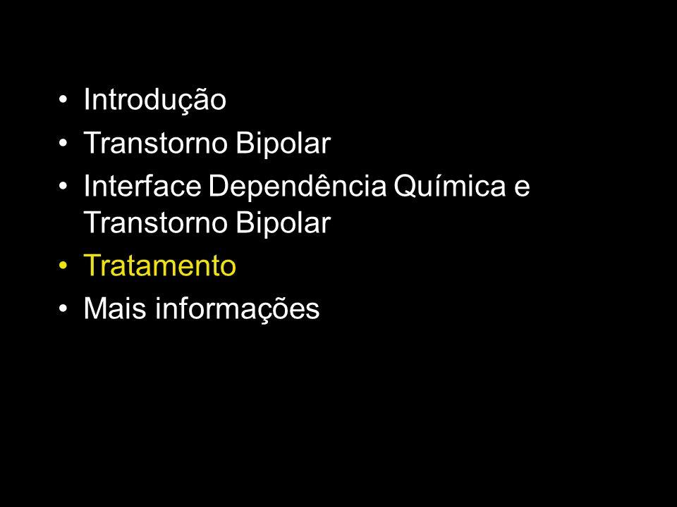 Introdução Transtorno Bipolar. Interface Dependência Química e Transtorno Bipolar.