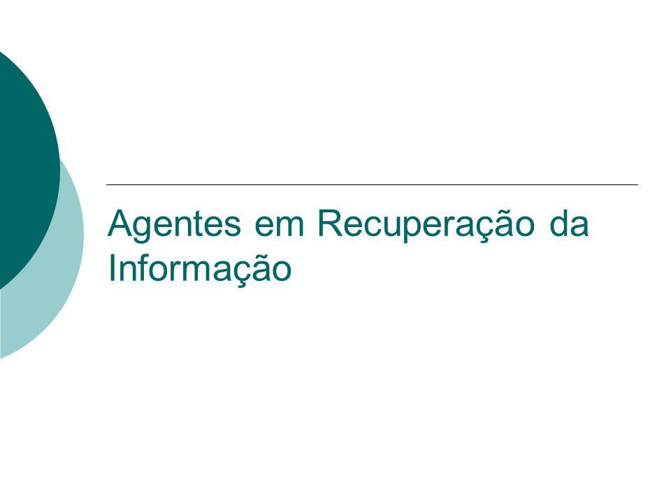 Agentes em Recuperação da Informação