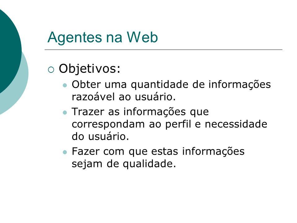 Agentes na Web Objetivos: