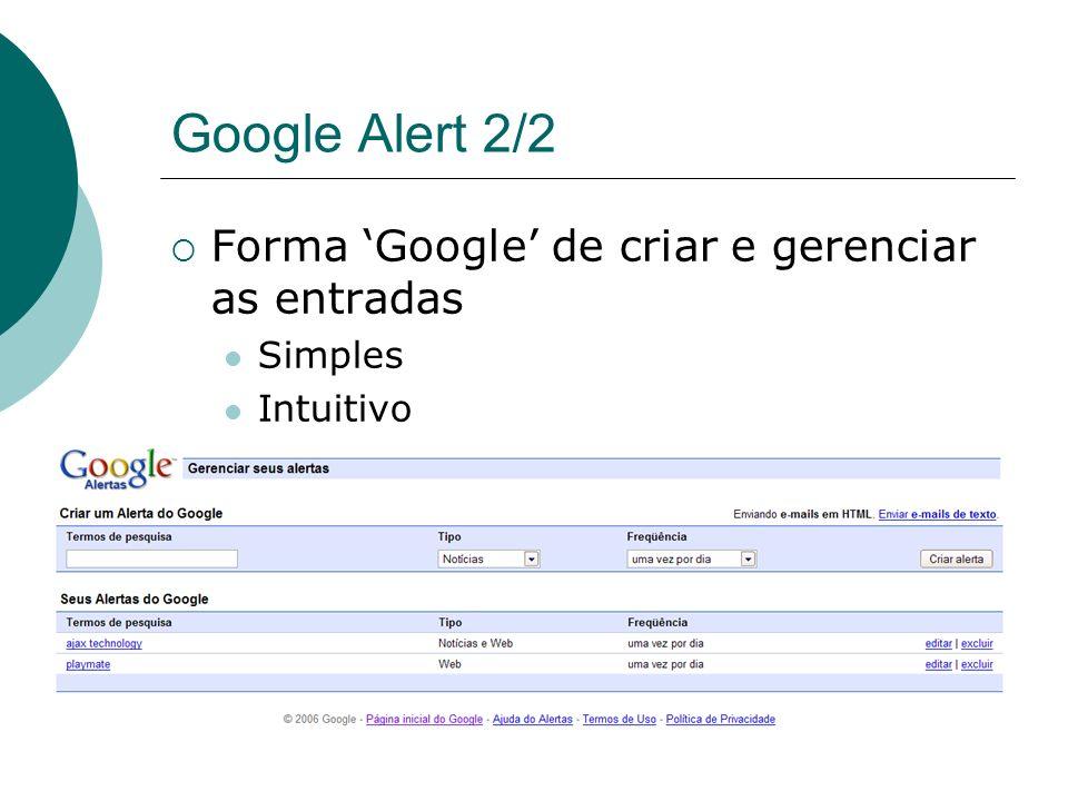 Google Alert 2/2 Forma 'Google' de criar e gerenciar as entradas