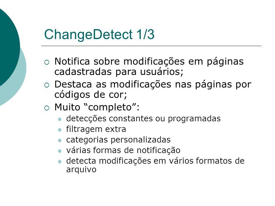 ChangeDetect 1/3 Notifica sobre modificações em páginas cadastradas para usuários; Destaca as modificações nas páginas por códigos de cor;