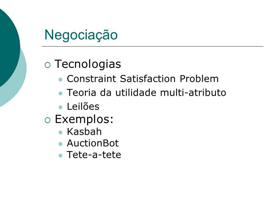 Negociação Tecnologias Exemplos: Constraint Satisfaction Problem