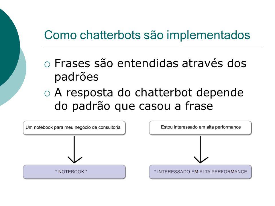 Como chatterbots são implementados