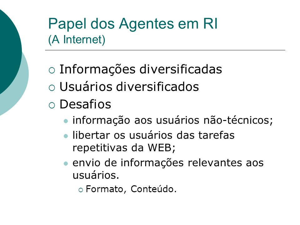 Papel dos Agentes em RI (A Internet)