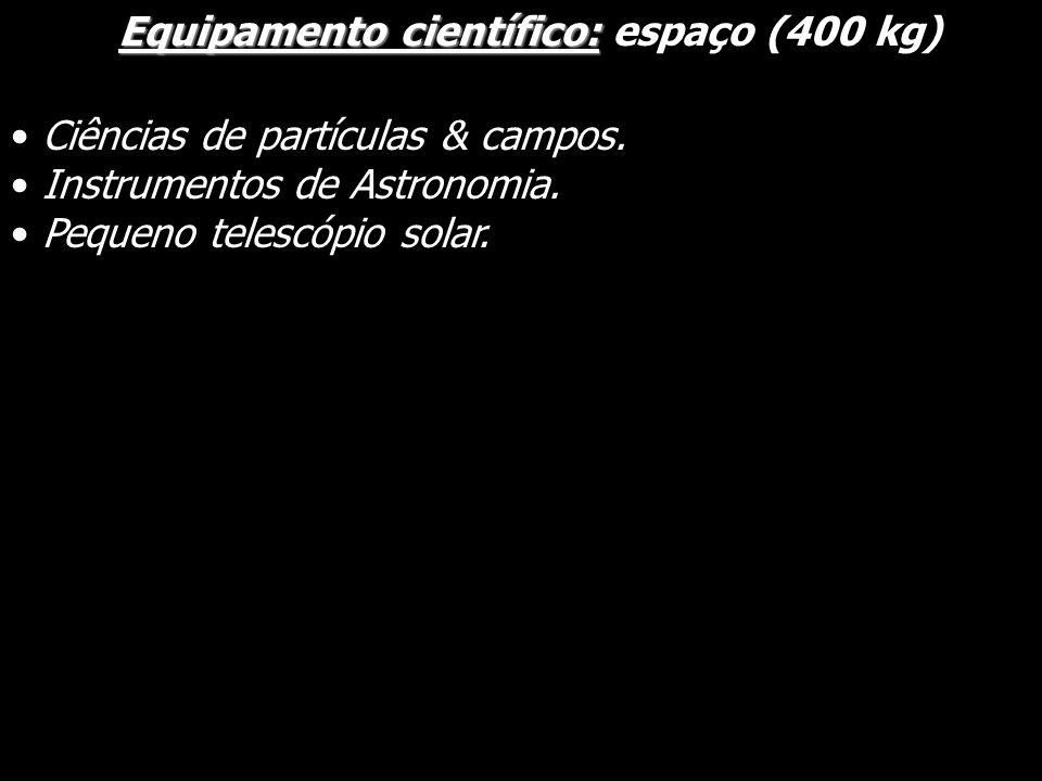 Equipamento científico: espaço (400 kg)