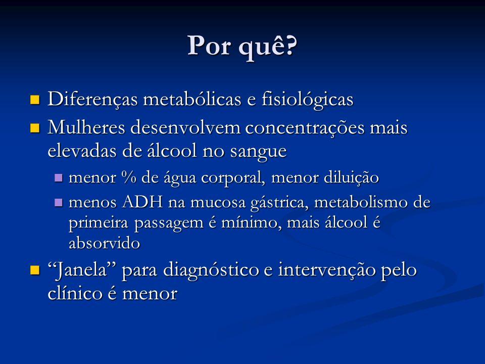 Por quê Diferenças metabólicas e fisiológicas